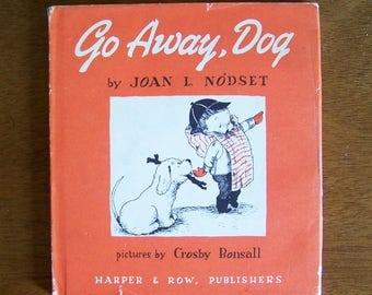 Go Away, Dog by Joan Nodset - Pictures by Crosby Bonsall  - Children's Book