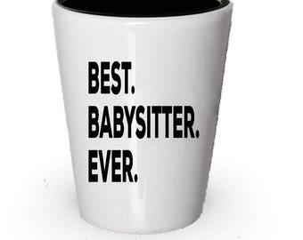 Babysitter Shot Glass, Best Babysitter Ever, Babysitter gift, Gift for Babysitter ,  Birthday Gift, Christmas Present
