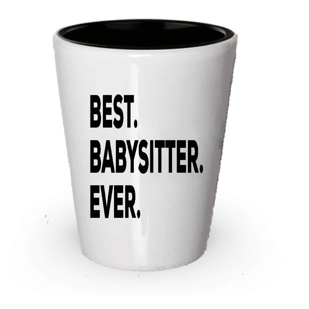 Babysitter Shot Glass Best Babysitter Ever Babysitter gift