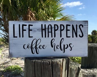 Wood Sign, Life Happens Coffee Helps, Coffee Gift, Coffee Wall Art, Coffee Lover Quote, Coffee Lover Gift, Coffee Wood Sign, Coffee for her