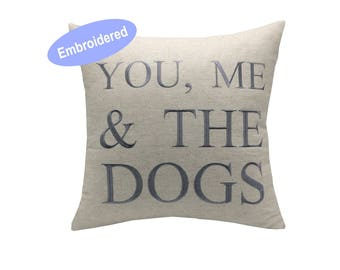 Pillow Covers Embroidered You Me & the Dogs Pillow, Throw Pillow Covers, , Dog Lover Cushion Cover Case, Funny Housewarming gifts christmas
