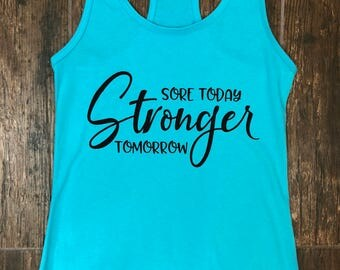 Sore Today Stronger Tomorrow - ladies workout tank
