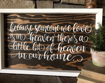 Because someone we love is in heaven, farmhouse signs, fixeupper style, signs, white with black lettering