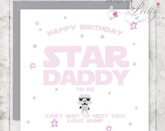 Star Wars Daddy to Be card - Happy Birthday from Bump - baby girl