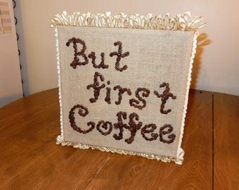 But First Coffee Burlap and Coffee Bean Artwork