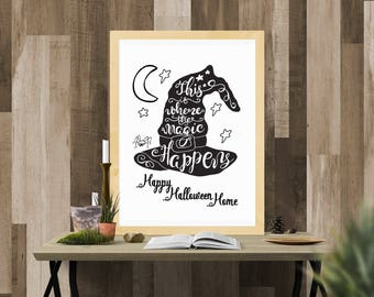 Halloween Printable /Where the Magic Happens Black / Ready to Print Digital Download / Size 8x10 300 DPI / Halloween Wall Art and Printable