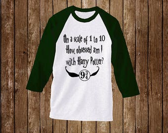 On a scale of 1 to 10, how obsessed are you with Harry Potter? 9 and 3/4 Raglan T-Shirt