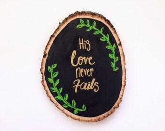 """Wood art, height; 9 inc, length; 7 inc, His love never fails"""""""