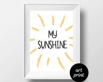 My sunshine art print, A3/A4 sunshine illustration, Typography Print, Home art print, children's artwork, nursery print