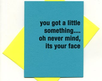 its your face - bad attitude press - sassy, rude, awesome cards