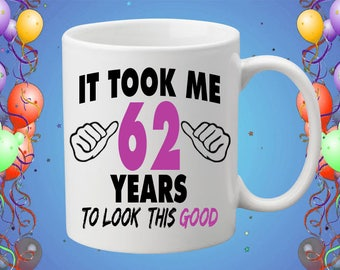 62nd Birthday Mug Custom Coffee Mug Birthday Gift Coffee Drinker Any Age Mug Happy Birthday Mug