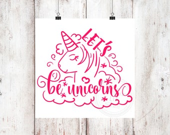 Let's Be Unicorns Vinyl Decal