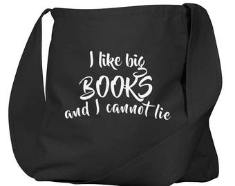 I Like Big Books Cannot Lie Black Organic Cotton Slouch Bag