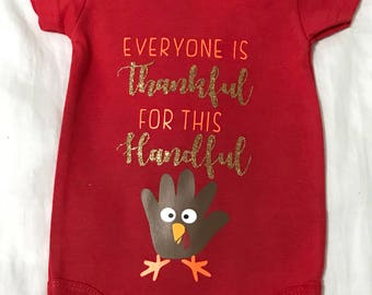 Baby's first thanksgiving onesie - everyone is thankful for this handful onesie - baby thanksgiving onesie - first thanksgiving onesie