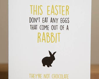 Greeting Card - Easter, Funny, Don't Eat Any Rabbit Eggs, They're Not Chocolate