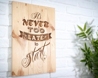Poster of recycled wood - Never Too Late to Start -