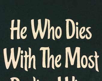 He Who Dies With The Most Radios Wins  Ham Radio T shirt, Amateur Radio T shirt