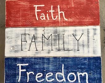 Faith Family Freedom Sign