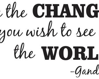 Be the Change you wish to see in the World wall decal for home