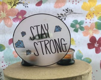 Stay Strong Motivational Pin