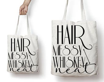 Hair Messy Whiskey Neat Reusable Canvas Tote Bag