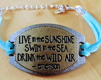 Emerson Quote- Live in the Sunshine, Swim in the Sea, Drink in the Wild Air Connector Bracelet
