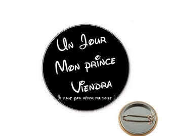Badge someday my Prince will come! Ø25mm pin
