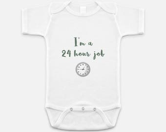 Funny Onesie / Baby Onesie/One-piece: I'm A 24 Hour Job / Funny Baby Onesie / Funny Onesie / Baby One-piece
