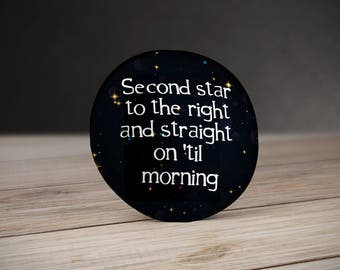 Second star to the right Pinback Button, Mirror or Magnet 58mm  - Neverland Pinback Button - Neverland Magnet - Neverland magnet gift friend