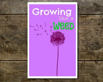 Growing Like a Weed Printable Poster Art