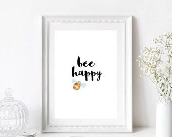 Bee Happy Quote/Home Print