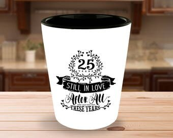 25th Wedding Silver Anniversary Still In Love 25 Years - 1.5 oz Ceramic Shot Glass