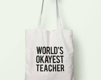 Worlds Okayest Teacher Tote Bag Long Handles TB0318