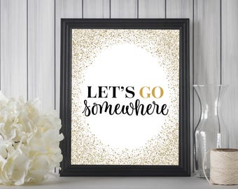 Let's Go Somewhere || Digital Print, Travel, Wanderlust, Home Decor