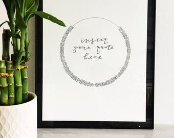 Custom Quote Art | Customizable Wreath | Insert Own Quote | Flower Wreath | Modern Calligraphy | Original Print | Home Decor | Wall Art