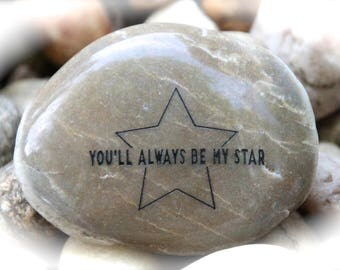 You'll Always Be My Star ~ Engraved Rock