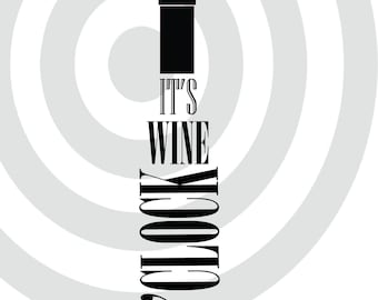 Wine SVG, It's Wine Time SVG, It's Wine O'clock svg, png, eps for cricut or silhouette