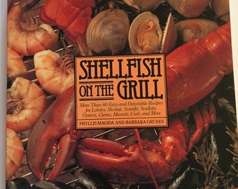 Shellfish on the Grill Cookbook for the seafood cook, seafood cookbook, shellfish cookbook