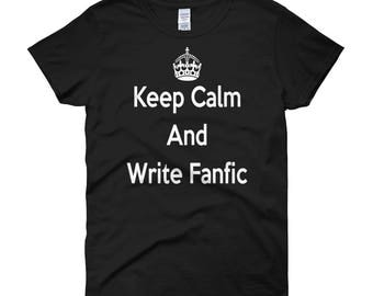 Fanfic T-shirt - Gift for Readers - Gift for Writers - Bookish T-Shirts - Keep Calm and Write Fanfic Women's short sleeve t-shirt