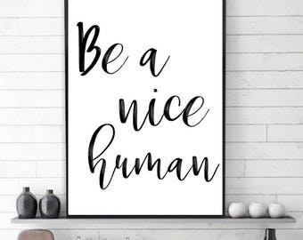 Halloween Gifts -Be a nice human Printable-Motivational Print-Encouraging Quotes-Dorm Decor-Modern Art Print- Digital Download
