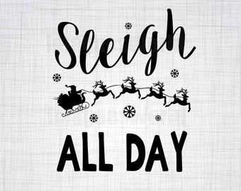 Sleigh All Day SVG (Christmas) Black & White SVG PNG Download