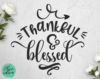 Thankful and Blessed SVG Cutting Files / Handlettered SVG Files Sayings / Fall SVG for Cricut Silhouette / Thanksgiving Bless Svg Clip Art