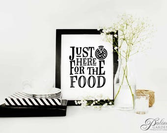 Kitchen Quote Print Food Sign Just Here For The Food Printable Wall Art Food Print Scandinavian Art Kitchen Sign Wall Decor Digital Download