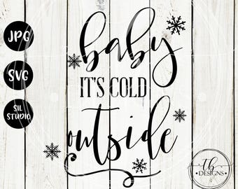Christmas SVG, Baby its cold outside Svg, Baby its cold svg, Christmas svg file, Christmas cut file, christmas wood sign svg, silhouette svg