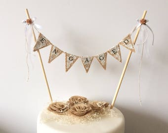 Engaged cake topper . Engagement cake topper . Engagement bunting . Burlap & Lace . Hessian cake topper .