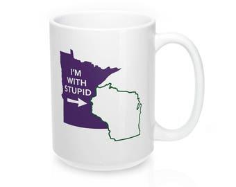 Minnesota Vikings Fan Mug  Football IM With Stupid Green Bay Packers Wisconsin TeaCoffee Mug 15 Oz