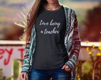 Teacher Valentine Shirt -Love Being A Teacher |Teacher Gift| Teaching Gift  |Teacher Tee | |Teacher Team Shirts |Teacher Shirt