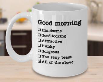 Hello Handsome Mug – Good Morning Handsome Ceramic Coffee Mug – Anniversary, Valentine's or Birthday Gift For Him