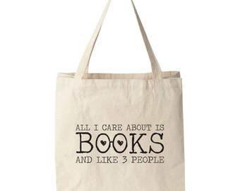 All I Care About Is Books And Like 3 People Tote Bag
