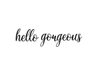 HELLO GORGEOUS - mirror vinyl decal - positive affirmation - inspiration - motivation